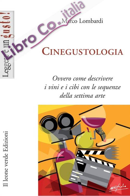 Cinegustologia. Ovvero come descrivere i vini con le sequenze della settima arte