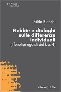 Nebbie e dialoghi sulle differenze individuali (I fenotipi egoisti del bus 4).