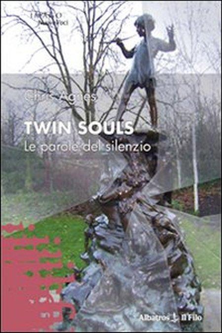 Twin Souls. Le parole del silenzio.