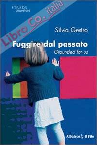 Fuggire dal passato. Grounded for us.