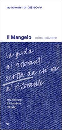 Il Mangelo di Genova. Ristoranti 2010
