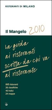 Il Mangelo di Milano. Ristoranti 2010.