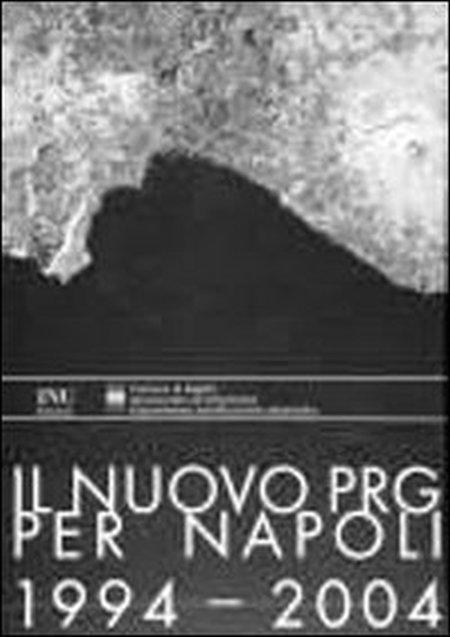 Il nuovo PRG per Napoli 1994-2004. Con CD-ROM.