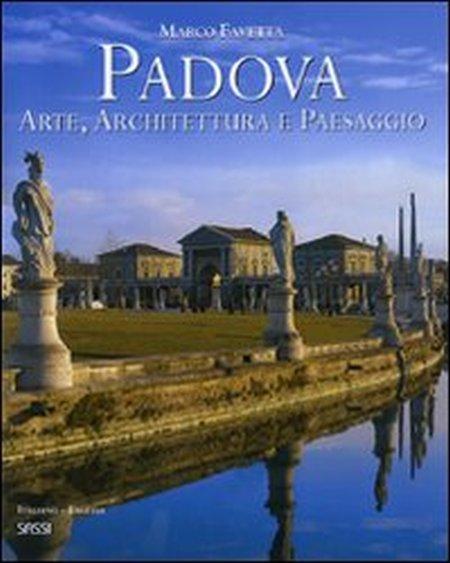 Padova. Arte, architettura e paesaggio. Ediz. italiana e inglese.