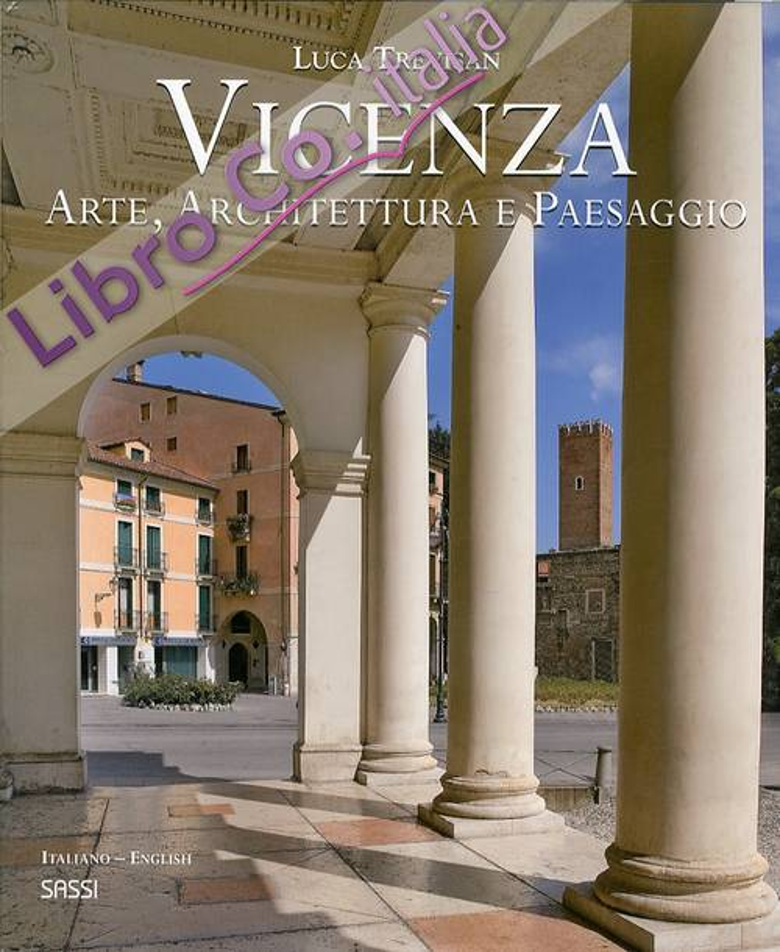 Vicenza. Arte, architettura e paesaggio. Art, Architecture and Landscape.