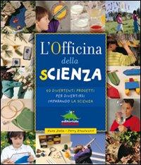 L'officina della scienza. Ediz. illustrata