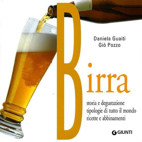 Birra. Storia, degustazione e abbinamenti gastronomici