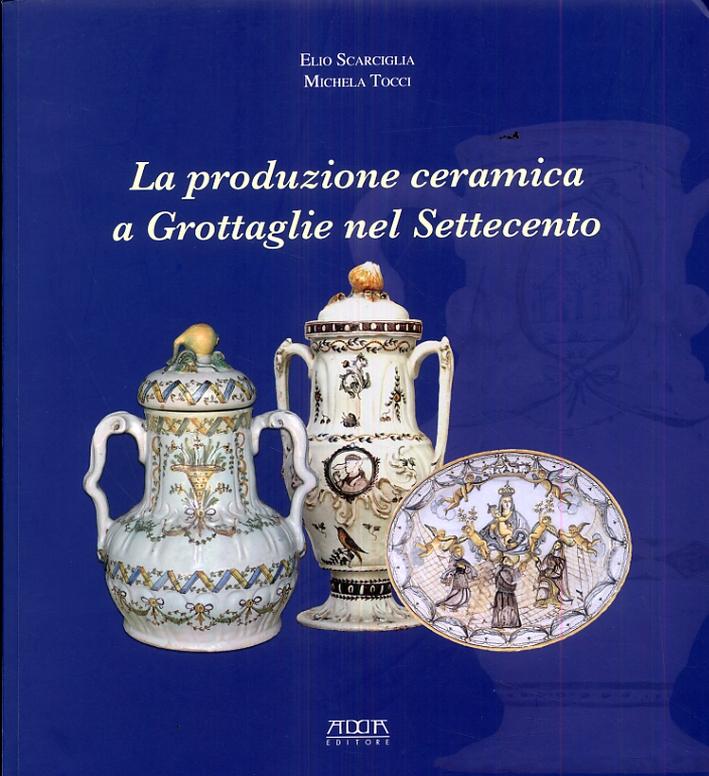 La produzione ceramica a grottaglie nel Settecento.