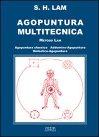 Agopuntura multitecnica. Metodo Lam