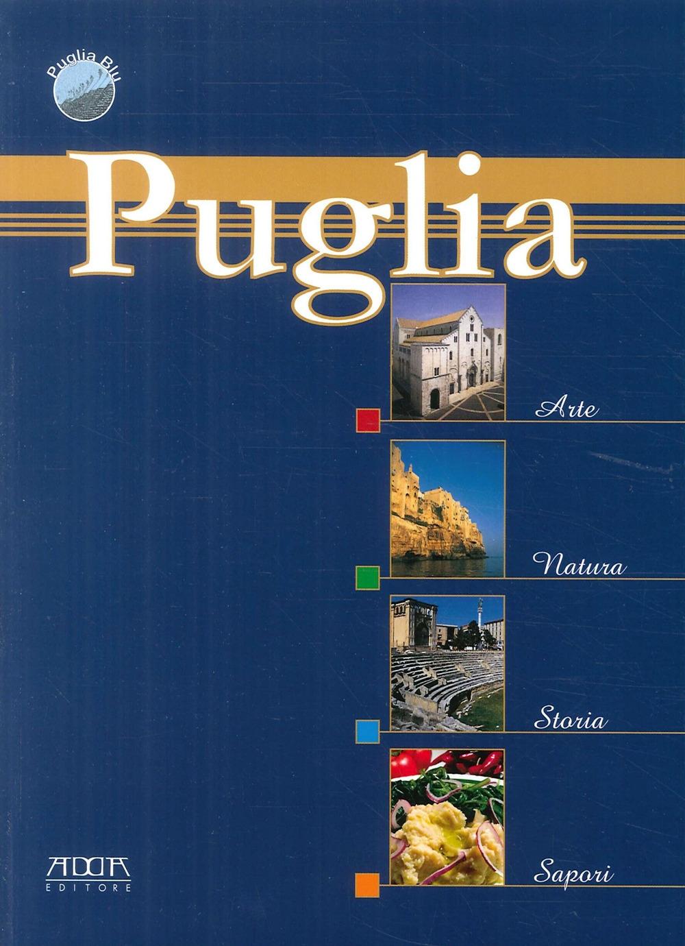 Puglia, arte natura, storia, sapori