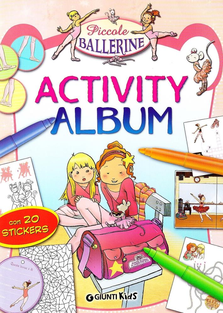Piccole ballerine. Activity album. Con adesivi. Ediz. illustrata