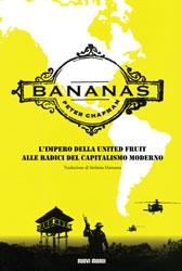 Bananas. L'impero della United fruit alle radici del capitalismo moderno