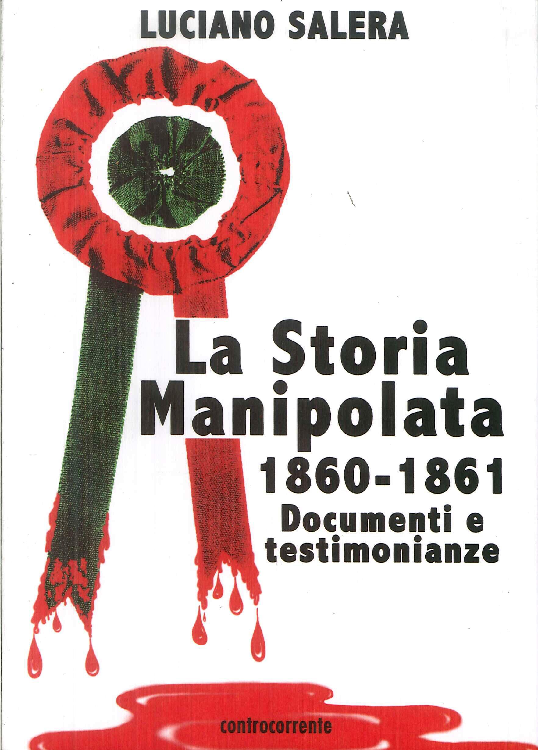 La Storia Manipolata 1860-61. Documenti e Testimonianze.