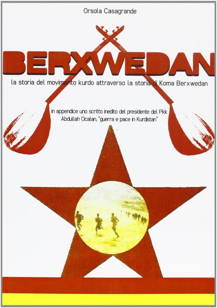 Berxwedan. La storia del movimento kurdo attraverso la storia di Koma Berxwedan