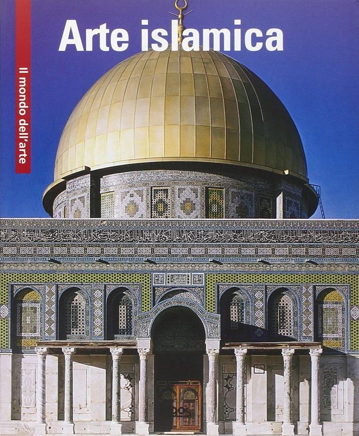 Arte islamica. Ediz. multilingue