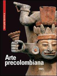 Arte precolombiama. Ediz. multilingue