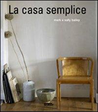 La casa semplice. Ediz. illustrata