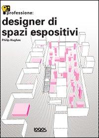 Professione: designer di spazi espositivi.