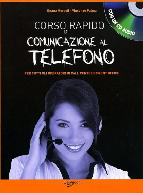 Corso rapido di comunicazione al telefono. Con CD Audio