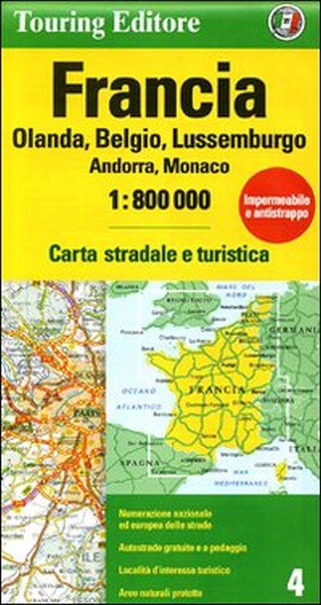Francia. Olanda, Belgio, Lussemburgo, Andorra, Monaco 1:800.000. Ediz. Multilingue