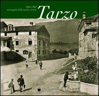Tarzo 1860-1960. Immagini della nostra storia
