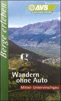 AVS Berge erleben. Mittel-Untervinschgau