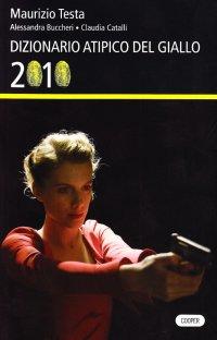 Dizionario atipico del giallo 2010.