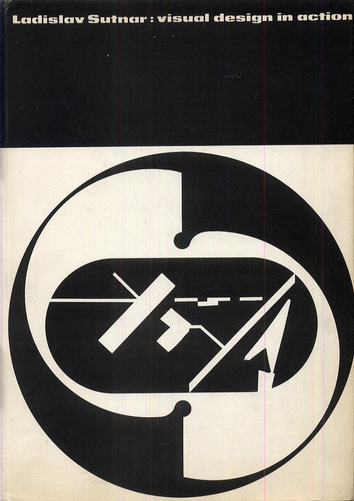 Ladislav Sutnar. Visual design in action. Principles, purposes.
