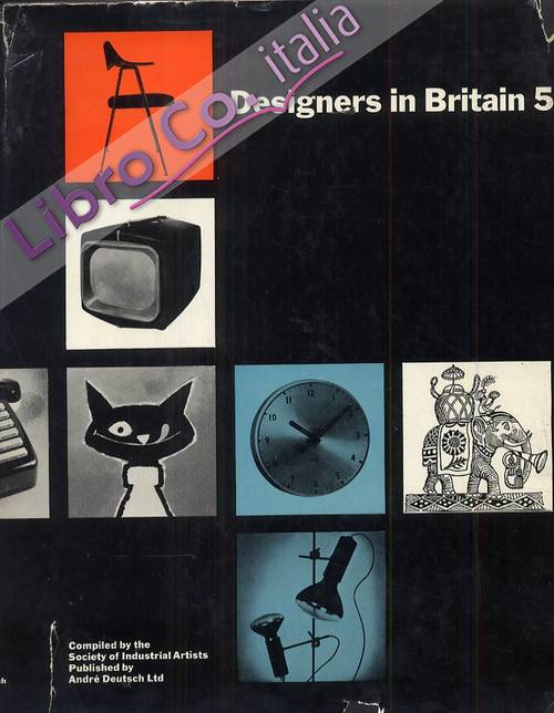 Designers in Britain. Volume 5 of a biennal review of industrial and commercial design