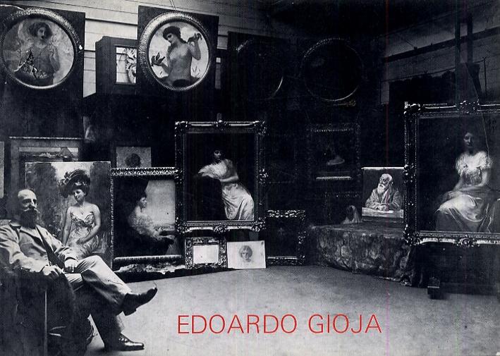 L'archivio di Edoardo Gioja. Bozzetti, disegni, pastelli, oli, fotografie e riproduzioni dal 1878 al 1913.