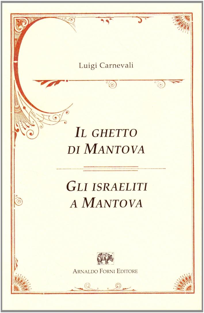 Il Ghetto di Mantova (Mantova, 1884)gli Israeliti a Mantova (Mantova, 1878).