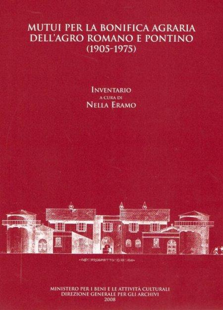 Mutui per la bonifica agraria dell'agro romano e pontino (1905-1975).