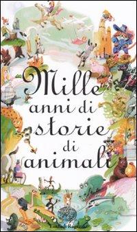 Mille anni di storie di animali.