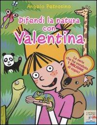 Difendi la natura con Valentina.