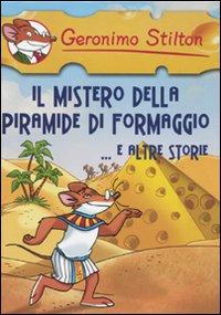 Il mistero della piramide di formaggio e altre storie.