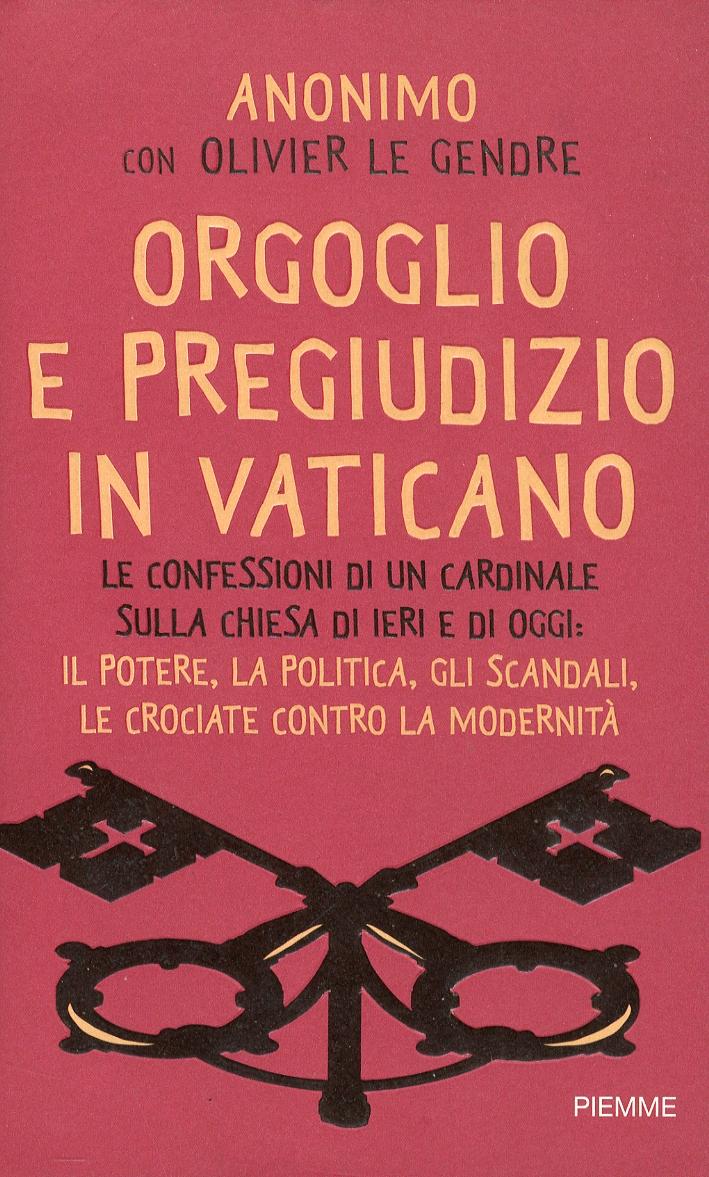 Orgoglio e pregiudizio in Vaticano.