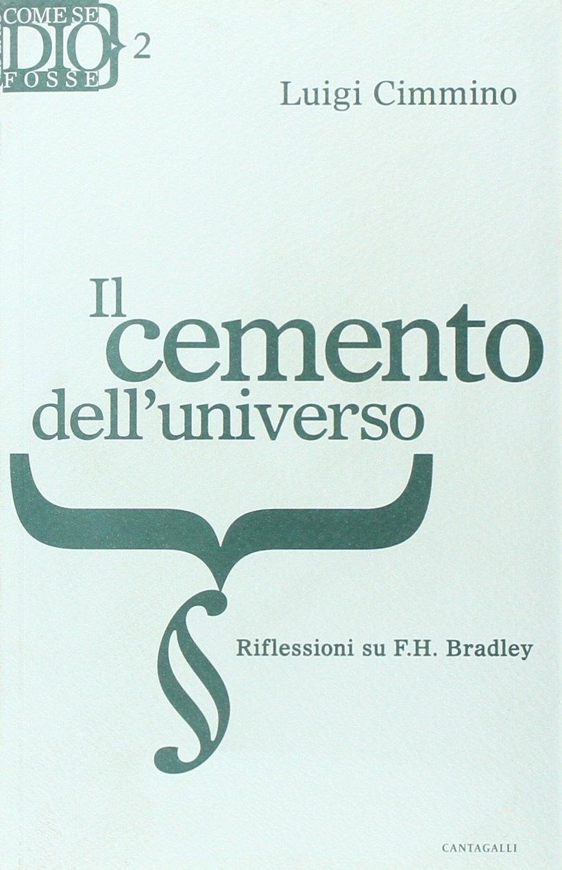 Cemento dell'Universo. Riflessioni su f. H. Bradley.