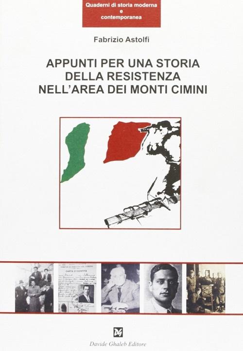 Appunti per una storia della Resistenza nell'area dei monti Cimini.
