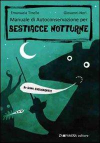 Manuale di autoconservazione per bestiacce notturne. Ediz. illustrata