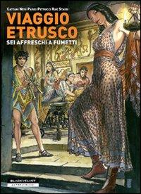 Viaggio etrusco. Sei affreschi a fumetti.
