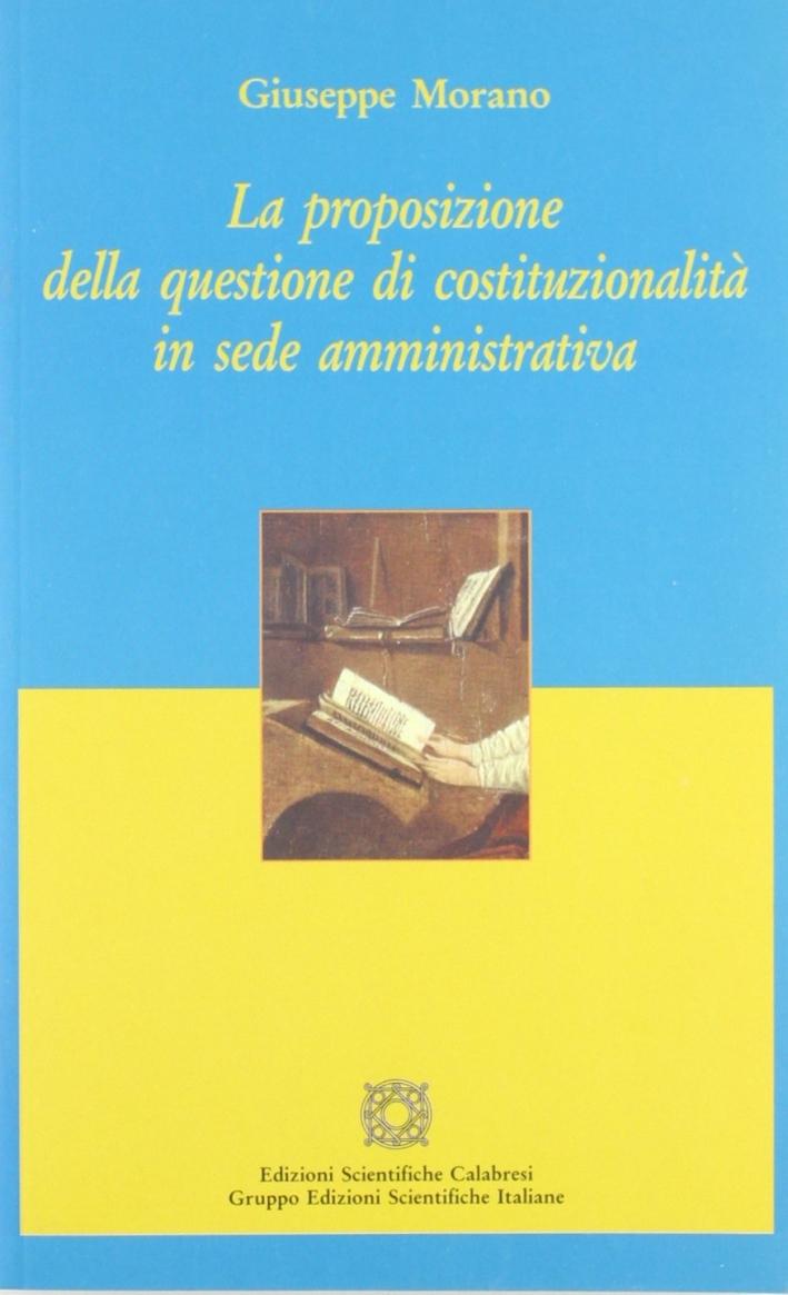 La proposizione della questione di costituzionalità in sede amministrativa