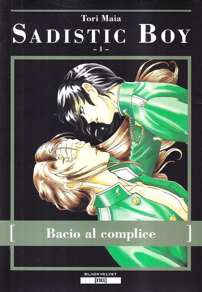 Bacio al complice. Sadistic boy. Vol. 1