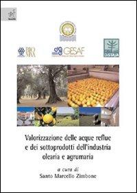 Valorizzazione delle acque reflue e dei sottoprodotti dell'industria olearia e agrumaria.