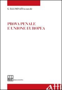 Prova Penale e Unione Europea