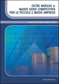 Oltre Basilea 2. Nuove Sfide Competitive per le Piccole e Medie Imprese