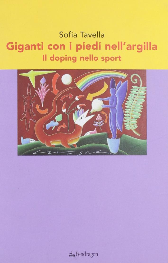 I Giganti con i Piedi nell'Argilla. Il Doping nello Sport.