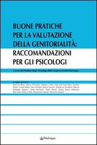 Buone Pratiche per la Valutazione della Genitorialità: Raccomandazioni per gli Psicologi