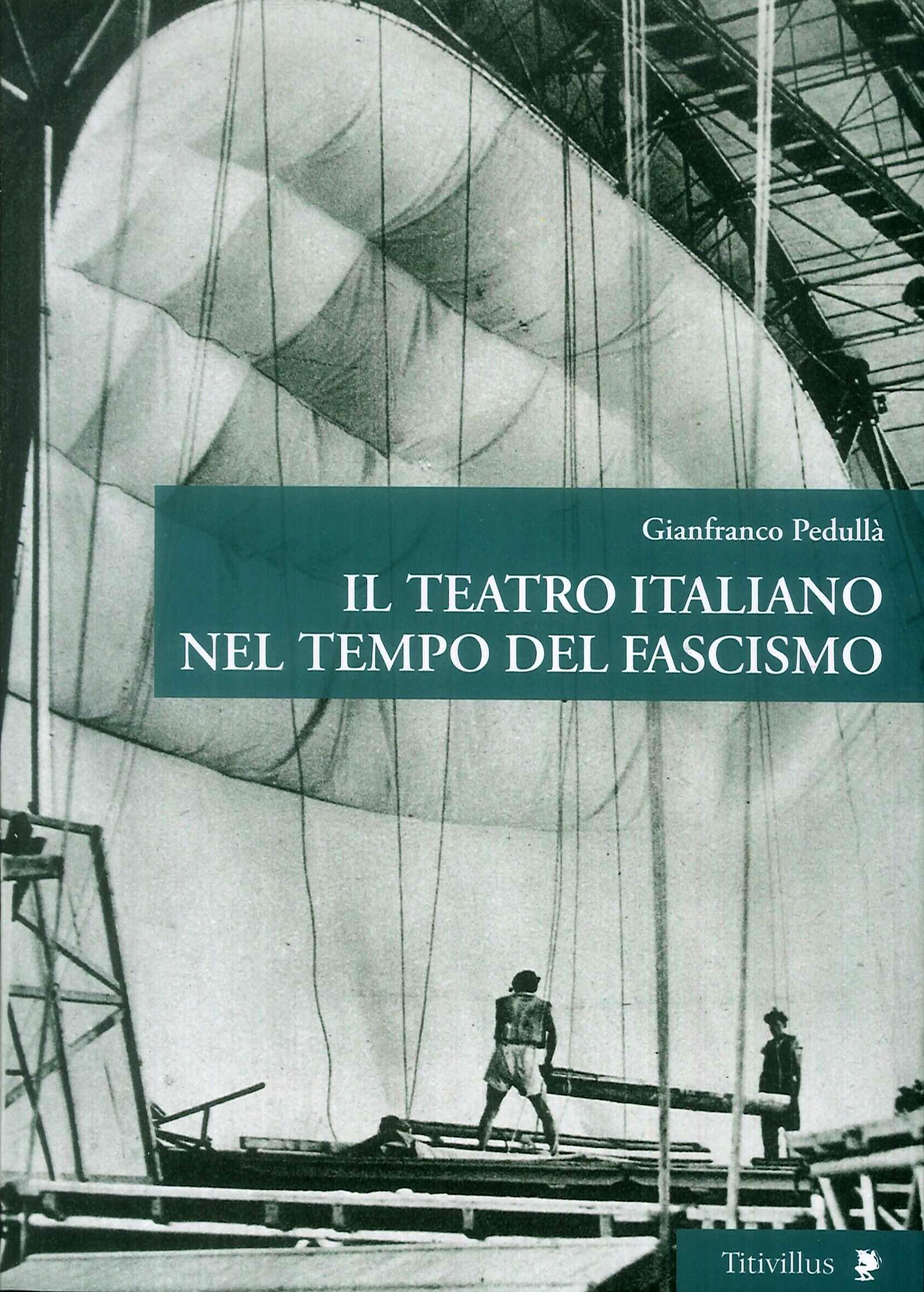 Il teatro italiano nel tempo del fascismo.