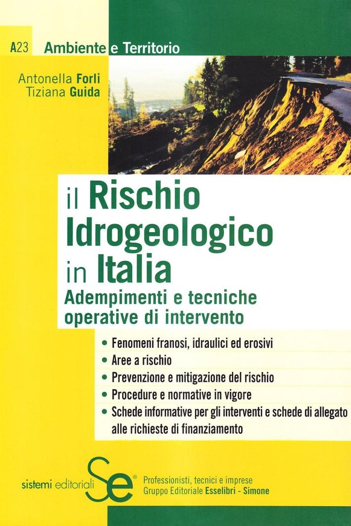 Il rischio idrogeologico in Italia. Adempimenti e tecniche operative di intervento