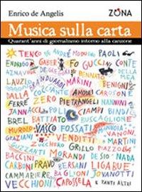 Musica sulla Carta. Trent'Anni di Giornalismo Intorno alla Canzone.